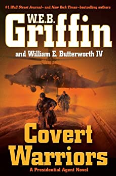 Covert Warriors (A Presidential Agent Novel) by [Griffin, W.E.B., Butterworth, William E.]