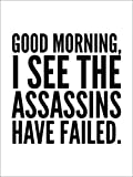 Stampa su Tela 50 x 70 cm: Good Morning I See The Assasins Have Failed di Creative Angel - Poster Pronti, Foto su Telaio, Foto su Vera Tela, Stampa su Tela