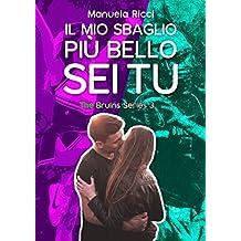Il Mio Sbaglio Più Bello Sei Tu: Romance Sport Young Adult (The Bruins Series Vol. 3)