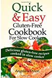 Quick and Easy Gluten-Free Cookbook for Slow Cookers: Delicious gluten-free recipes cooked in slow cooker