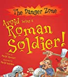 Avoid Being a Roman Soldier (Danger Zone) (The Danger Zone)