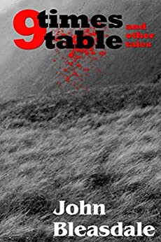 9 Times Table & Other Tales by [Bleasdale, John]