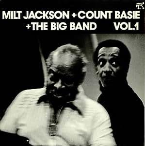 Milt Jackson + Count Basie + The Big Band Vol. 1