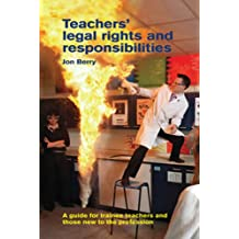 Teachers' Legal Rights and Responsibilities: A Guide for Trainee Teachers and Those New to the Profession