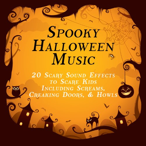 Spooky Halloween Music: 20 Scary Sound Effects to Scare Kids Including Screams, Creaking Doors, And Howls