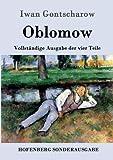 Oblomow: Vollständige Ausgabe der vier Teile - Iwan Gontscharow