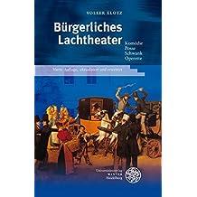 Bürgerliches Lachtheater: Komödie - Posse - Schwank - Operette (Beiträge zur neueren Literaturgeschichte)