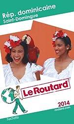 Le Routard Rép. dominicaine, Saint-Domingue 2014