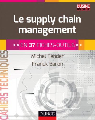 Le supply chain management : En 37 fiches-outils (Cahiers Techniques)