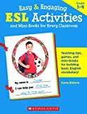 Easy & Engaging Esl Activities and Mini-Books for Every Classroom: Terrific Teaching Tips, Games, Mini-Books & More to Help New Students from Every ... Basic English Vocabulary and Feel Welcome!