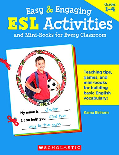 Easy & Engaging ESL Activities and Mini-Books for Every Classroom: Teaching Tips, Games, and Mini-Books for Building Basic English Vocabulary!
