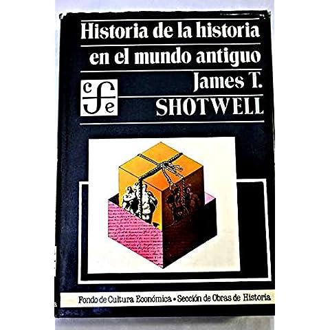 HISTORIA DE LA HISTORIA EN EL MUNDO ANTIGUO