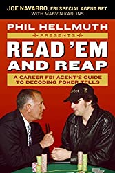 Phil Hellmuth Presents Read 'Em and Reap: A Career FBI Agent's Guide to Decoding Poker Tells by Joe Navarro (2006-11-07)