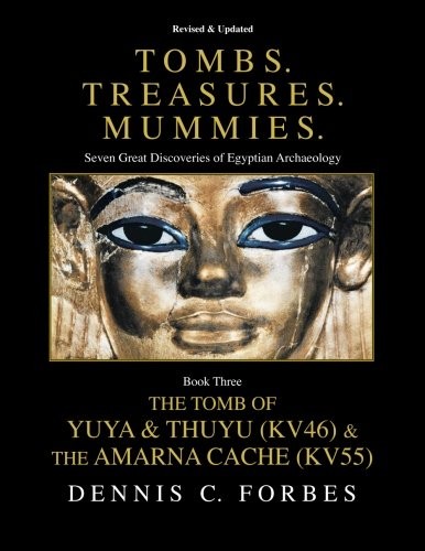 Tombs.Treasures. Mummies. Book Three: The Tomb of Yuya & Thuyu and the