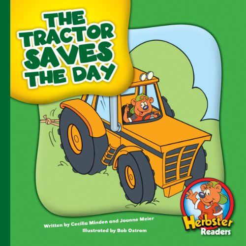 The Tractor Saves the Day (Herbster Readers: The First Day of School: Level 4 Readers: Machines)