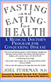 Fasting and Eating for Health: A Medical Doctor's Program For Conquering Disease (English Edition)