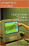 Automated Trading Solutions (English Edition)