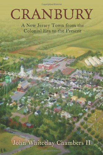 Cranbury: A New Jersey Town from the Colonial Era to the Present (English Edition)