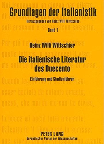 Die italienische Literatur des Duecento: Einführung und Studienführer- Geschichte der Anfänge einer Nationalliteratur (Grundlagen der Italianistik, Band 1)