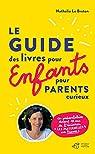 Guide des livres pour enfants pour parents curieux par Le Breton