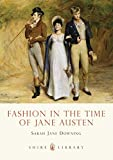 Fashion in the Time of Jane Austen (Shire Library, Band 583)