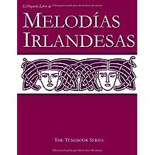 El Pequeño Libro de Melodías Irlandesas: Volume 1 (The Tunebook Series)