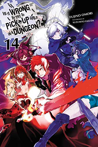 Is It Wrong to Try to Pick Up Girls in a Dungeon?, Vol. 14 (light novel) (Is It Wrong to Pick Up Girls in a Dungeon?)