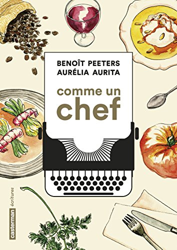 Comme un chef : Une autobiographie culinaire