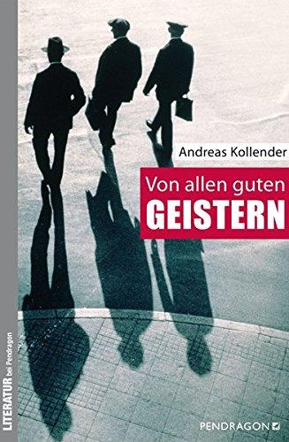 Kollender, Andreas: Von allen guten Geistern