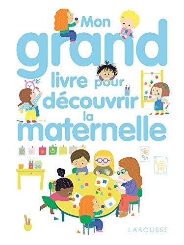 Mon grand livre pour découvrir la maternelle par Agnès Besson