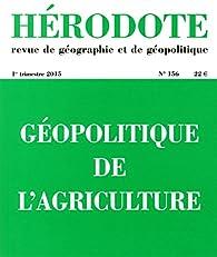 Hérodote, n° 156. Géopolitique de l'agriculture par Revue Hérodote