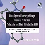 Mass Spectral and GC Data of Drugs, Poisons, Pesticides, Pollutants and Their Metabolites 2007, CD-ROM
