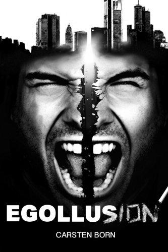Egollusion: Ein Roman über Sex, Drogen und Unternehmensführung (Fremdkörper-Trilogie)