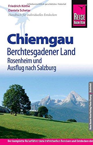 Preisvergleich Produktbild Reise Know-How Reiseführer Chiemgau, Berchtesgadener Land mit Rosenheim und Ausflug nach Salzburg