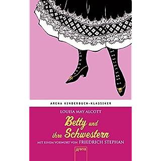 Betty und ihre Schwestern: Arena Kinderbuch-Klassiker