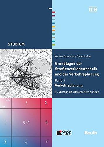 Grundlagen der Straßenverkehrstechnik und der Verkehrsplanung: Band 2 - Verkehrsplanung (Beuth Studium)