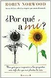 Por que a mi, por que esto, por que ahora (Spanish Edition) (No Ficcion Divulgacion) by Robin Norwood (2011-09-15) - Robin Norwood