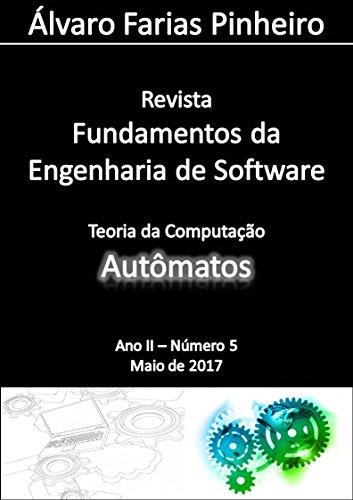 Autômatos (Revista Fundamentos da Engenharia de Software Livro 5) (Portuguese Edition) por Álvaro Farias Pinheiro