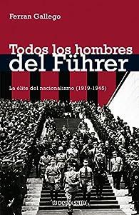 Todos los hombres del Führer par  Ferran Gallego Margalef
