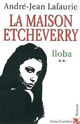 La Maison Etcheverry, Tome 2 : Iloba