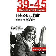 39-45 carnets de guerre : Héros de l'air dans la RAF