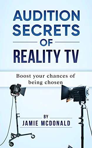 audition-secrets-of-reality-tv-boost-your-chances-of-being-chosen-english-edition
