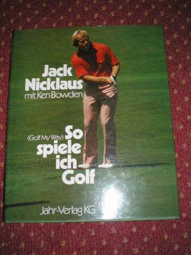So spiele ich Golf, gebraucht gebraucht kaufen  Wird an jeden Ort in Deutschland