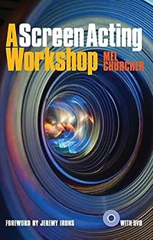A Screen Acting Workshop von [Churcher, Mel]
