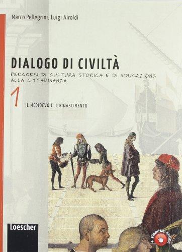 Dialogo di civiltà. Percorsi di cultura storica e di educazione alla cittadinanza. Per la Scuola media. Con espansione online: 1