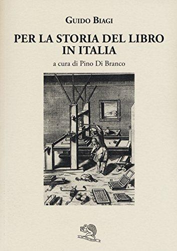 Per la storia del libro in Italia (Liberilibri)