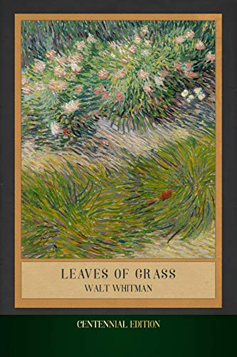 Leaves of Grass: Centennial Edition (Illustrated) (English Edition)