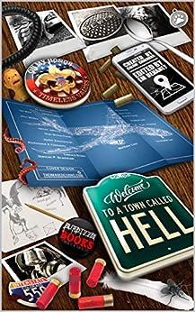 Welcome To A Town Called Hell by [Cash, Matthew, Dehaney, Em, Court, David, Feeney, Paul, Bradshaw, Duncan, McNee, John, Robinson, E, Law, Christopher, Jobling, James]