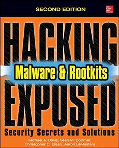 Hacking Exposed Malware and Rootkits: Security Secrets & Solutions