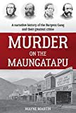 Front cover for the book Murder on the Maungatapu: A Narrative History of the Burgess Gang and Their Greatest Crime by Wayne Martin